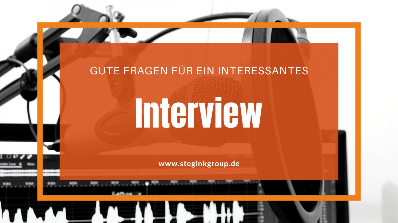 Gute Fragen und Tipps für ein spannendes Interview